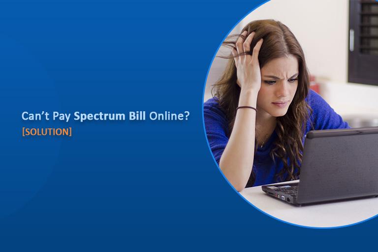 Can't Pay Spectrum Bill Online