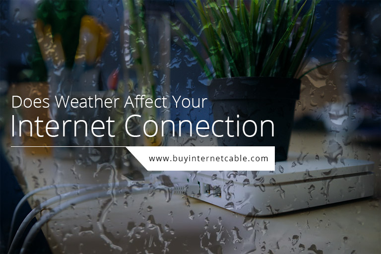 Weather Affect on Your Internet